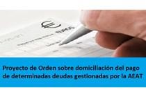 Proyecto de Orden sobre domiciliación del pago de determinadas deudas gestionadas por la AEAT
