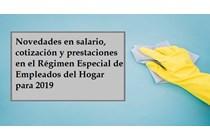 Novedades en salario, cotización y prestaciones en el Régimen Especial de Empleados del Hogar para 2019