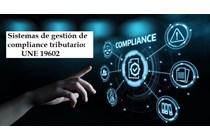 En trámite de información pública la futura Norma UNE: 19602 sobre «compliance tributario»