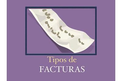 ¿Cuántos tipos de Facturas existen y que características tienen?