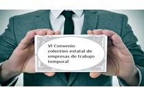 Publicado el VI Convenio colectivo estatal de empresas de trabajo temporal.