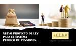 NUEVO PROYECTO DE LEY PARA EL SISTEMA PÚBLICO DE PENSIONES.